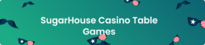 SugarHouse Table Games