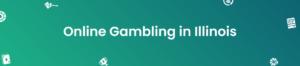 Online Gambling Illinois